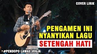 Download lagu SETENGAH HATI - ADA BAND LIRIK BY TRI SUAKA - PENDOPO LAWAS JOGJA