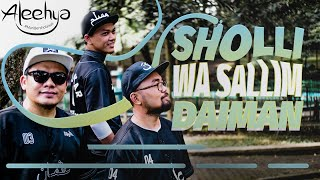 Download Aleehya - Sholli Wa Sallim Daiman (Official Music Video)