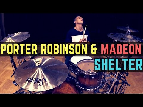 Porter Robinson & Madeon - Shelter - Drum Cover