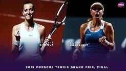 Petra Kvitova vs. Anett Kontaveit   2019 Porsche Tennis Grand Prix Final   WTA Highlights