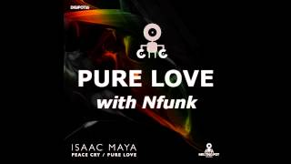 Isaac Maya - Peace Cry / Pure Love (feat. Nfunk)