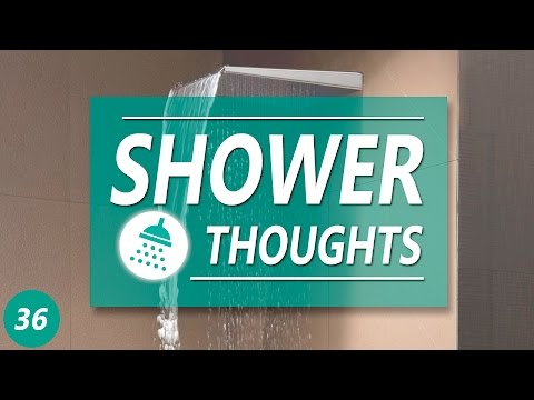 SHOWER THOUGHTS 36