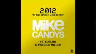 Mike Candys - 2012 (If The World Would End) [Radio Mix]
