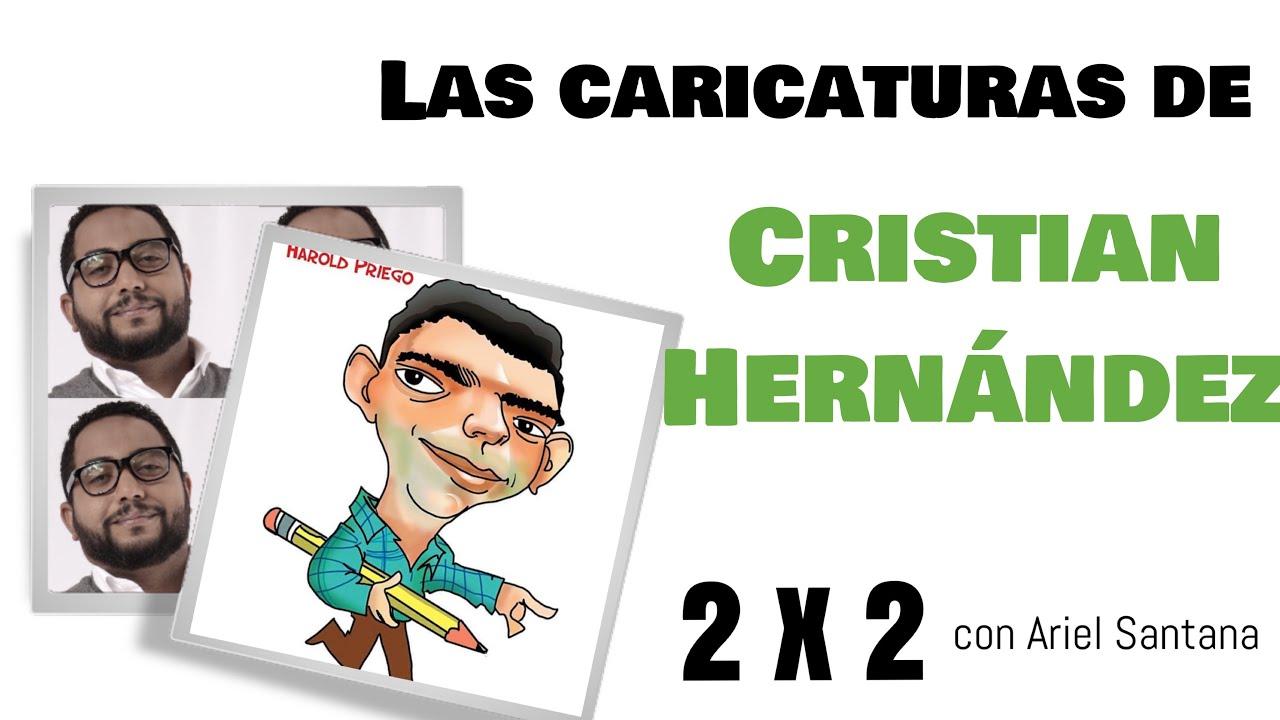 Las caricaturas de Cristian Hernandez | 2x2 con Ariel Santana