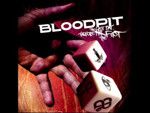 Bloodpit - Where've the Good Days Gone?