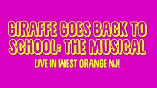 Giraffe Goes Back to School: THE MUSICAL! Live in NJ