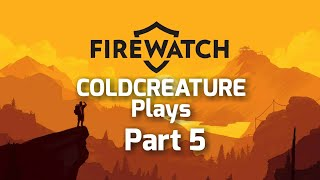 Firewatch Part 5 and the Pro Camp Fire Stomps