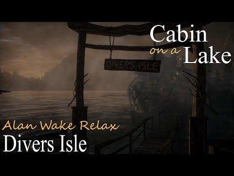 Cabin on a Lake • Alan Wake Relax (ASMR) • Divers Isle • Sleep Relaxation & Ambient Sounds