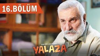 Yalaza - 16.Bölüm