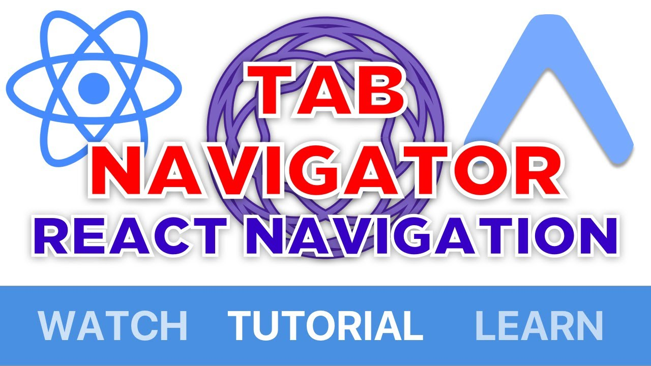 Tab Navigator for Absolute Beginners [React Navigation 3 0] [Tutorial?]