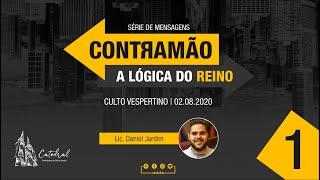 Contramão: a lógica do Reino - parte 1 | Licenciando Daniel Jardim