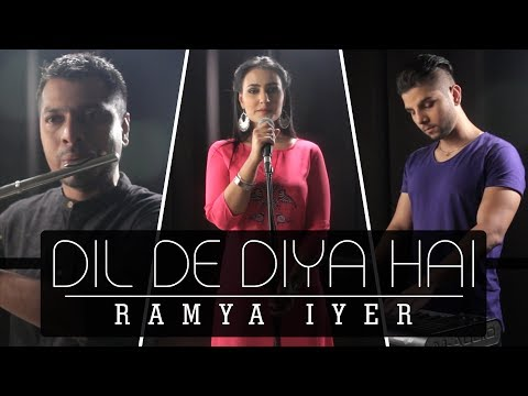 Dil De Diya Hai | Ramya Iyer | Cover | Best Love Songs 2017 | Masti