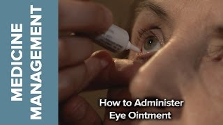 Medicine Management - How to Administer Eye Ointment