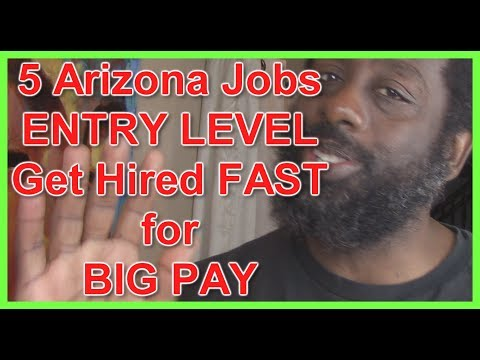 5 Jobs with BIG Pay FAST Hire for Those Living In Arizona