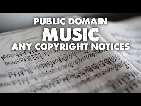 Public Domain Music and Copyright Notices