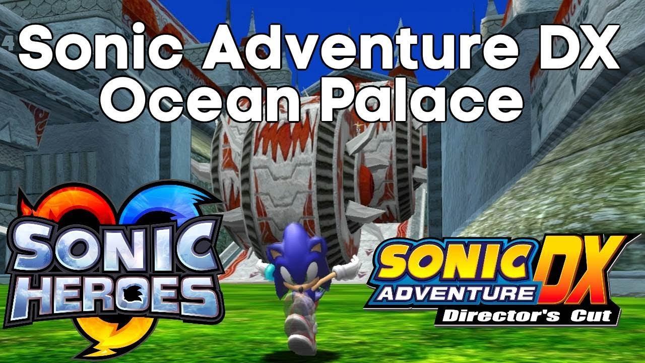 Sonic Adventure DX PC - Ocean Palace (Custom Level) SA:DX Heroes Version 2