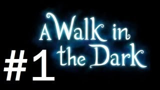 A Walk In the Dark - Walkthrough Part 1 - Levels 1-5 [No commentary] [HD PC]
