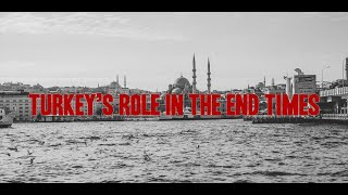 Turkey's Role in the End Times
