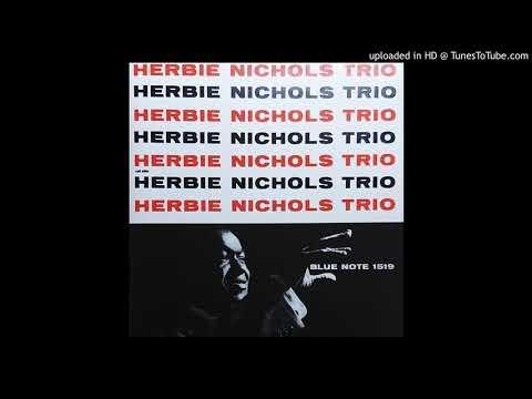 Herbie Nichols Trio - Lady Sings the Blues