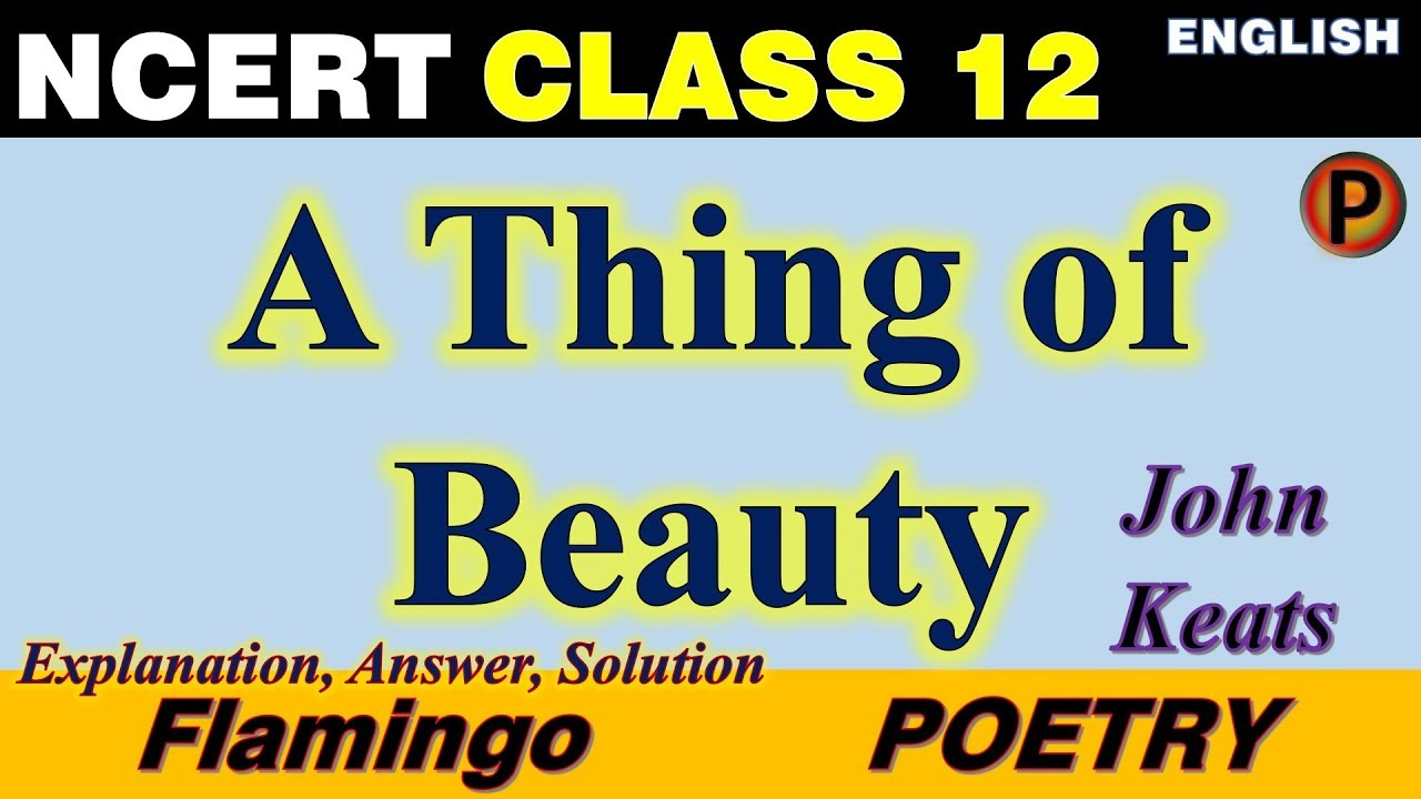 A Thing Of Beauty By John Keats Poetry Flamingo Ncert Cbse
