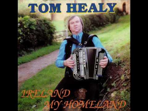 Tom Healy - Ireland My Homeland