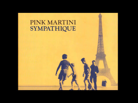 Mix - Pink Martini - Sympathique [HD]