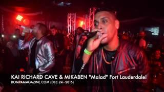 """KAI RICHARD CAVE  & MIKABEN """"Malad"""" Fort Lauderdale! (Dec 24 - 2016)"""