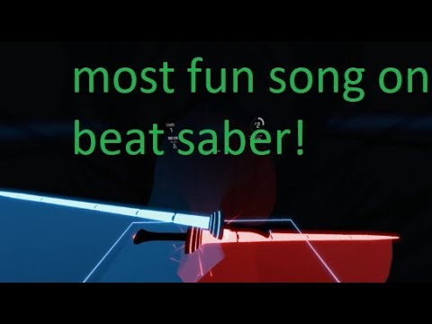 Most fun song on Beat Saber!