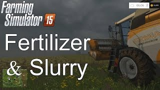 Farming Simulator '15 Tutorial: Fertilizer and Slurry