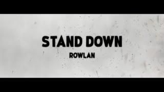 Rowlan - Stand Down Lyrics