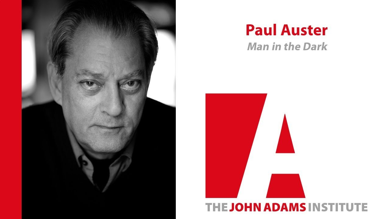 Paul Auster On Man In The Dark John Adams Institute border=