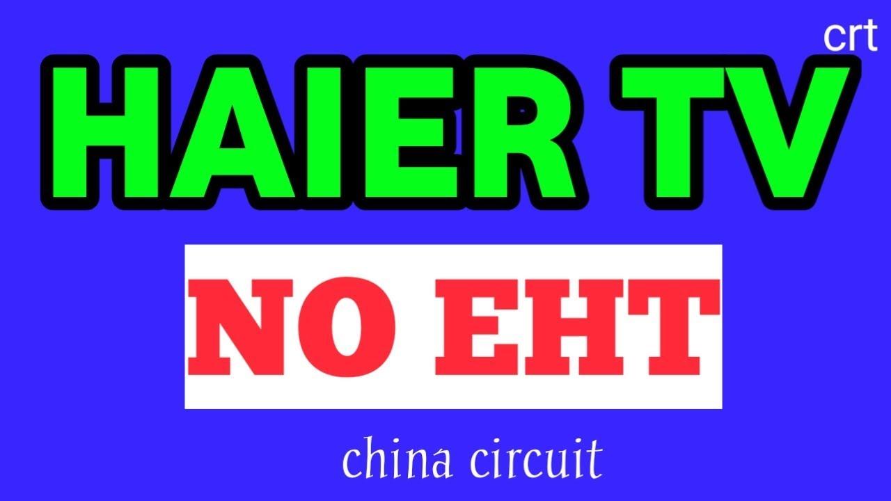 How to repair Haier crt tv no picture no sound (no eht)