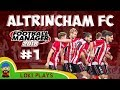 FM18 - Altrincham FC - EP1 The Rise of the Robins - Football Manager 2018