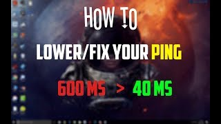 ★How to Lower/Fix Your Ping in all Games 2018 (No lag) ★
