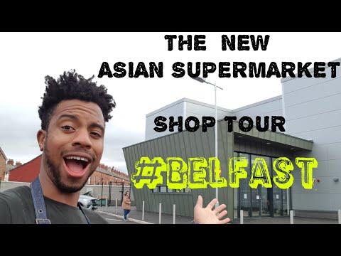 NEW ASIAN SUPERMARKET BELFAST   SHOP TOUR
