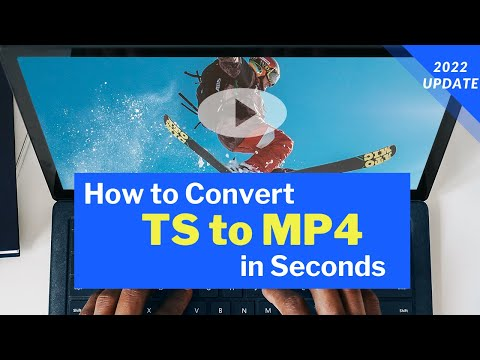 How to Convert TS to MP4 in Seconds without Quality Loss