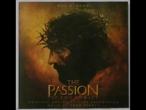 The Passion Of The Christ Soundtrack 11 Crucifixion Youtube