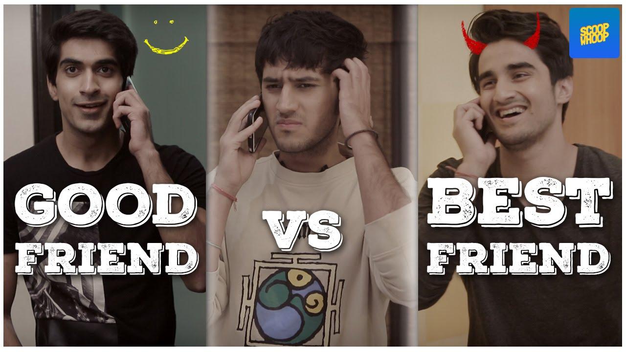 Scoopwhoop Good Friends Vs Best Friends Youtube