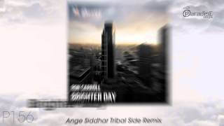 "Ron Carroll - ""Brighter Day"" (Ange Siddhar Tribal Side Remix)"