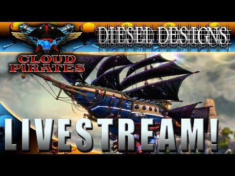 Cloud Pirates Closed Beta : Livestream : Steampunk Pirate Ship Battles! YARRR!