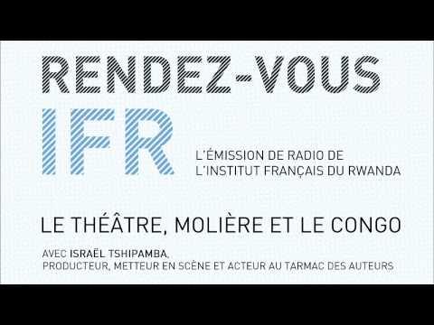 Radio - Rendez-vous IFR - Le théâtre, Molière et la République Démocratique du Congo