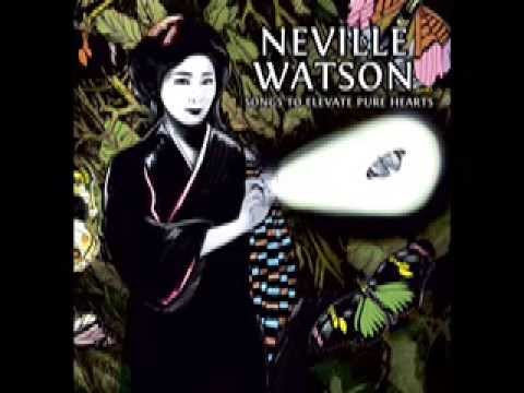 Neville Watson - Songs To Elevate Pure Hearts Mp3