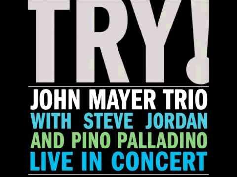 John Mayer Trio - I Got A Woman
