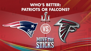 Patriots or Falcons: Who's Better? | Move the Sticks | Super Bowl LI Preview | NFL