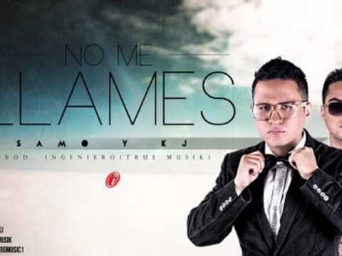 No Me Llames - Samo Y KJ