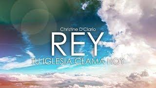 Rey - Christine D'Clairo - Letra- (Tu iglesia clama hoy)