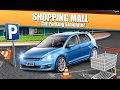 Shopping Mall Car Parking Game - Android Gameplay HD