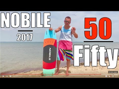 Обзор кайтборда Nobile 50/Fifty time.pro 2017