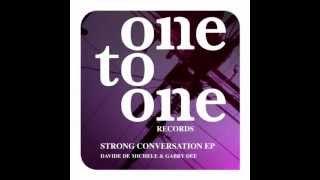 Davide De Michele & Gabry Dee - Strong Conversation  (Alex M (Italy) & John Stoongard Rmx) OTO 012