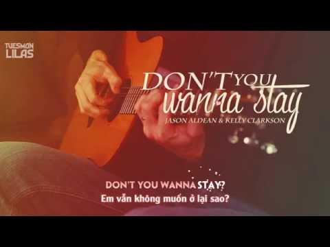 Vietsub + Kara || Don't You Wanna Stay || Jason Aldean & Kelly Clarkson